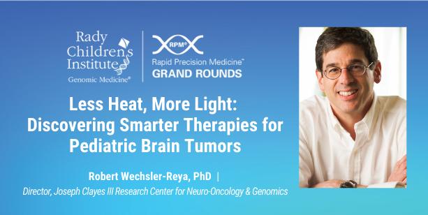 Less Heat, More Light: Discovering Smarter Therapies for Pediatric Brain Tumors – Robert Wechsler-Reya