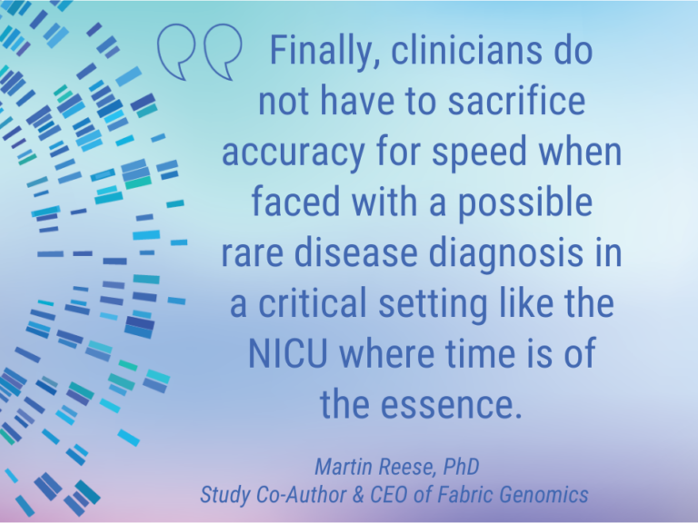 Finally, clinicians do not have to sacrifice accuracy for speed when faced with a possible rare disease diagnosis in a critical setting like the NICU where time is of the essence